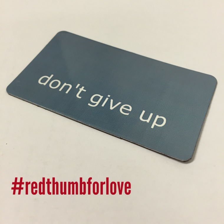 don't give up #redthumbforlove
